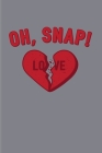 Oh, Snap! Love: Short Funny Love Quote 2020 Planner - Weekly & Monthly Pocket Calendar - 6x9 Softcover Organizer - For Anti Valentines Cover Image