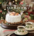Christmas Cottage Cookbook: Decorations, Recipes & Gifts for the Holidays Cover Image