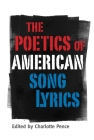 Poetics of American Song Lyrics (American Made Music) Cover Image
