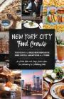New York City Food Crawls: Touring the Neighborhoods One Bite & Libation at a Time Cover Image