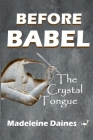 Before Babel: The Crystal Tongue Cover Image