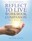 Reflect to Live Workbook Companion: There Was a Man (Angel Academy) Cover Image