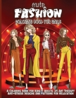 Cute Fashion Coloring Book For Girls: Cute fashion coloring book for girls and teens, amazing pages with fun designs style and adorable outfits. Cover Image