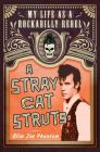 A Stray Cat Struts: My Life as a Rockabilly Rebel Cover Image