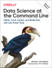 Data Science at the Command Line: Obtain, Scrub, Explore, and Model Data with Unix Power Tools Cover Image