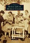 Rural Life in Murray County (Images of America) Cover Image