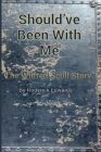 Should've Been With Me: The Wilfred Scull Story Cover Image