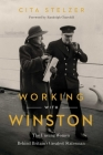 Working with Winston: The Unsung Women Behind Britain's Greatest Statesman Cover Image