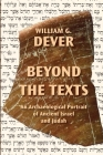 Beyond the Texts: An Archaeological Portrait of Ancient Israel and Judah Cover Image