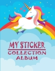 My Sticker Collection Album: ltimate Favorite Stickers Collecting Book for Kids, Keeping Activity and Create Imaging Ideas Notebook With Large Size Cover Image