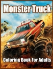 Monster Truck Coloring Book for Adults: Coloring Book for Stress Relief and Relaxation Cover Image