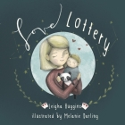 Love Lottery: Our Little Welcomed Wish Come True Cover Image