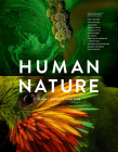 Human Nature: Planet Earth In Our Time, Twelve Photographers Address the Future of the Environment Cover Image