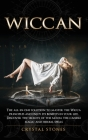 Wiccan: The all-in-one solution to master the Wicca principles and enjoy its benefits in your life. Discover the secrets of th Cover Image