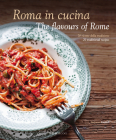 Roma in Cucina: The Flavours of Rome Cover Image