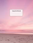 Composition Notebook: Wide Ruled Lined Paper: Large Size 8.5x11 Inches, 110 pages. Notebook Journal: Pink Beach Sunset Workbook for Preschoo Cover Image