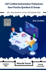 CAP Certified Authorization Professional Exam Practice Questions & Dumps: 240+ Exam Questions for isc2 CAP Updated 2020 Cover Image