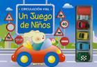 Circulación vial: Un juego de niños (Juegolibros) Cover Image