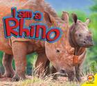 I Am a Rhino (I Am (Av2 Weigl)) Cover Image
