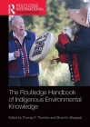 The Routledge Handbook of Indigenous Environmental Knowledge (Routledge International Handbooks) Cover Image