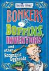 Barmy Biogs: Bonkers Boffins, Inventors & other Eccentric Eggheads Cover Image