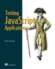 Testing JavaScript Applications Cover Image