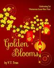 Golden Blooms: Celebrating Tet-Vietnamese Lunar New Year Cover Image
