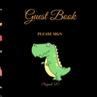 Guest Book - Smiling Dinosaur for Kids -For any occasion Cover Image