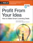 Profit from Your Idea: How to Make Smart Licensing Deals Cover Image