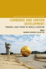Combined and Uneven Development: Towards a New Theory of World-Literature (Postcolonialism Across the Disciplines Lup) Cover Image