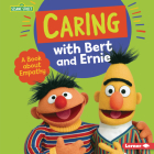 Caring with Bert and Ernie: A Book about Empathy Cover Image