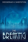 The Breaking: Book 2 of The Undoing Trilogy Cover Image