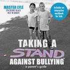 Taking a Stand Against Bullying: A Parent's Guide Cover Image