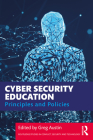 Cyber Security Education: Principles and Policies (Routledge Studies in Conflict) Cover Image