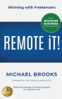 REMOTE iT!: Winning with Freelancers-Build and Manage a Thriving Business in a Virtual World-Run a Booming Business from Anywhere Cover Image