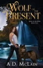 Wolf Of The Present Cover Image
