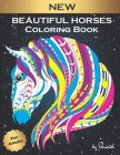 Beautiful Horses Coloring Book for Adults: 31 Coloring Pages with Dream Horses - Adult Coloring Book - Wonderful World of Horses Coloring Book Cover Image