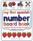 My First Spanish Number Board Book/mi Primer Libro De Numeros En Espanol Cover Image