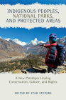 Indigenous Peoples, National Parks, and Protected Areas: A New Paradigm Linking Conservation, Culture, and Rights Cover Image