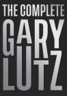 The Complete Gary Lutz Cover Image
