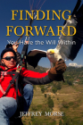 Finding Forward: You Have the Will Within Cover Image