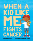 When a Kid Like Me Fights Cancer Cover Image