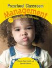 Preschool Classroom Management: 150 Teacher-Tested Techniques Cover Image