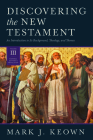 Discovering the New Testament: An Introduction to Its Background, Theology, and Themes (Volume III: General Letters and Revelation) Cover Image