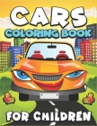 Cars Coloring Book for Children: A Variety Of Cars Coloring Pages, Fun and Educational Coloring Book for Preschool and Elementary Children. Cover Image