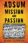 Adsum: Mission and Passion Cover Image