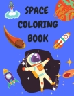 Space Coloring Book: Coloring Book for Children 4-8 Years Old - Space Coloring Books for Boys or Girls - Coloring Books for Toddlers - Acti Cover Image