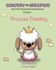 Dorothy the Sheepdog And her Dreamland Adventures Present: Princess Dorothy Cover Image