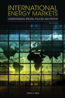 International Energy Markets: Understanding Pricing, Policies, and Profits Cover Image
