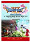 Dragon Quest XI Echoes of an Elusive Age, PC, PS4, Switch, Agility, Weapons, Bosses, Party, Builds, Cheats, Combat, Jokes, Game Guide Unofficial Cover Image